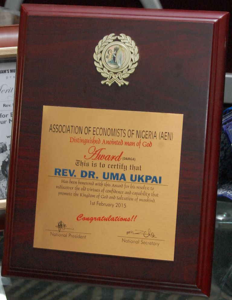 An Award presented to Rev. Dr. Uma Ukpai by Association of Economists of Nigeria(AEN), for his resolve to rediscover the old virtues of confidence and capability that promote the Kingdome of God and Salvation of Mankind. 1st February, 2015