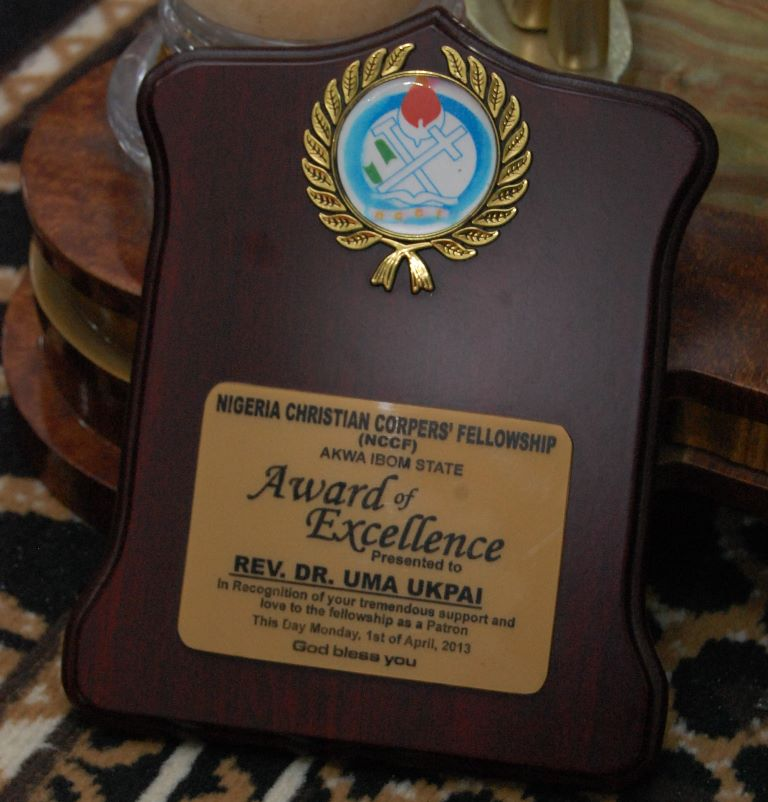An Award of Excellence presented to Rev. Dr. Uma Ukpai by Nigeria Christian Corpers\' Fellowship(NCCF) in recognition of his tremendous support and love to the Felloship as a Patron. 1st April,2013