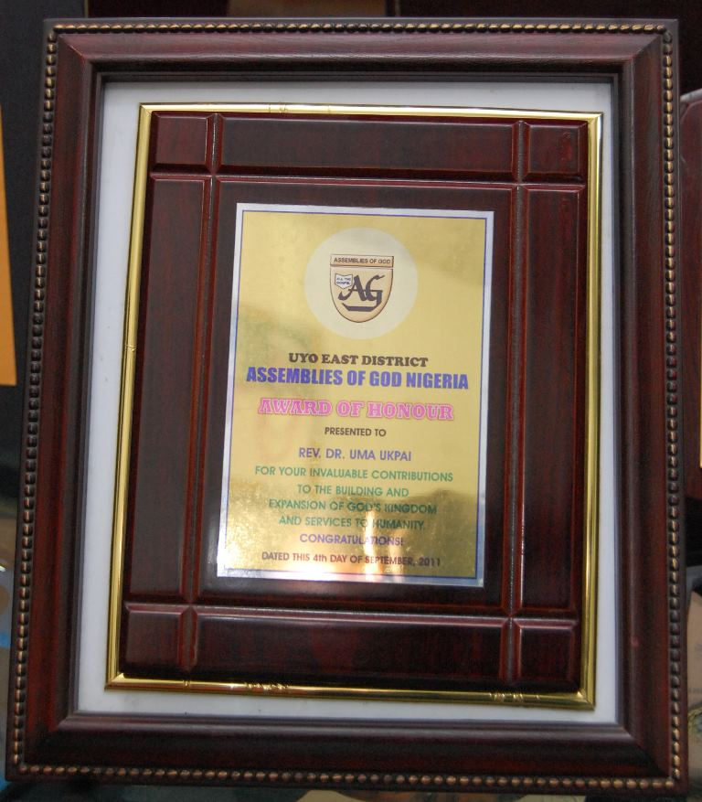 Award of Honour presented to Rev. Dr. Uma Ukpai by Uyo East District of Assemblies of God Nigeria for his invaluable contributions to the building and expansion of God\'s Kingdom and Service to humanity. 4th September 2011